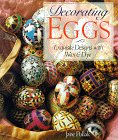 Decorating Eggs : Exquisite Designs With Wax & Dye